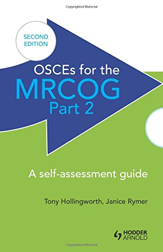 OSCES for the MRCOG: Part 2: A Self-Assessment Guide by Antony Hollingworth
