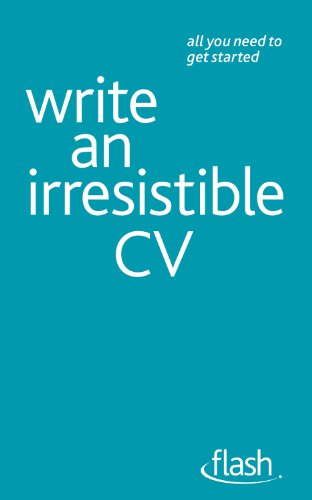 Write an Irresistible CV: Flash By Julie Gray