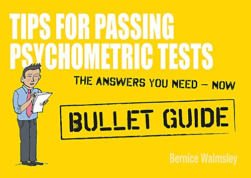 Tips For Passing Psychometric Tests: Bullet Guides By Bernice Walmsley