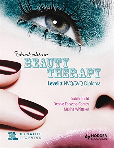Level 2 Beauty Therapy, 3rd Edition: For S/NVQ Diploma (Nvq/Svq Diploma) By Judith Ifould