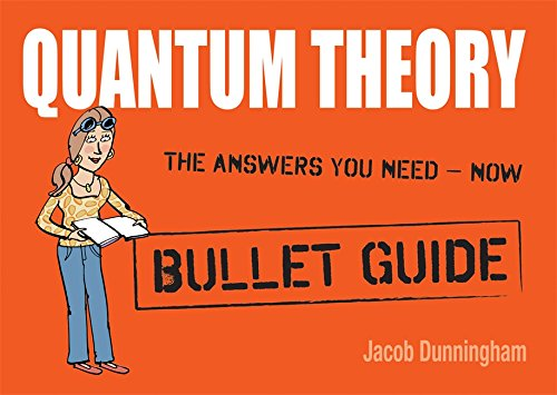 Quantum Theory: Bullet Guides By Jacob Dunningham