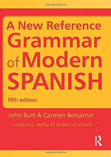 A New Reference Grammar of Modern Spanish (HRG) By John B. Butt (Kings College London, UK)