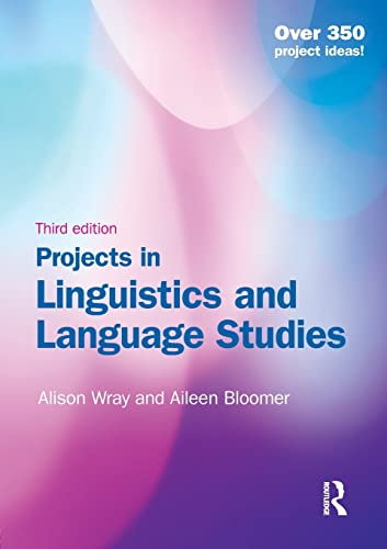 Projects in Linguistics and Language Studies By Alison Wray