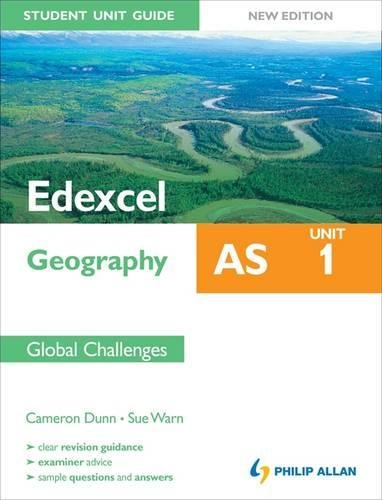 Edexcel AS Geography Student Unit Guide: Unit 1 New Edition Global Challenges: Unit 1 by Cameron Dunn