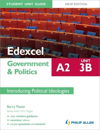 Edexcel A2 Government & Politics Student Unit Guide New Edition: Unit 3B Introducing Political Ideologies By Barry Pavier