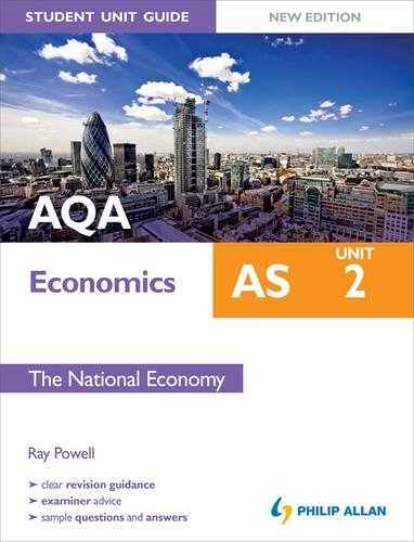 AQA AS Economics Student Unit Guide: Unit 2 the National Economy by Ray Powell