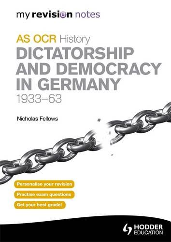 OCR AS History: Dictatorship and Democracy in Germany 1933-63 By Nicholas Fellows