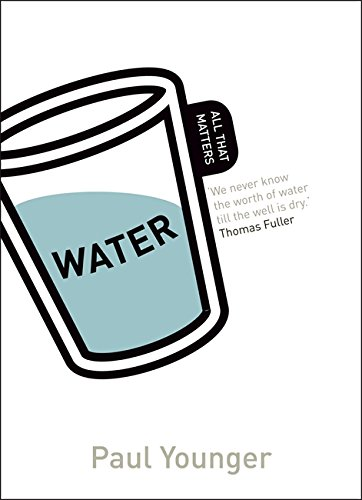 Water: All That Matters By Paul L. Younger