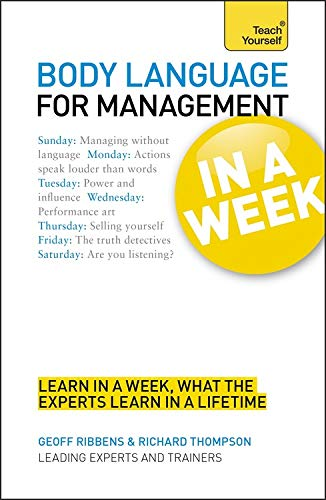 Body Language for Management in a Week: Teach Yourself By Geoff Ribbens