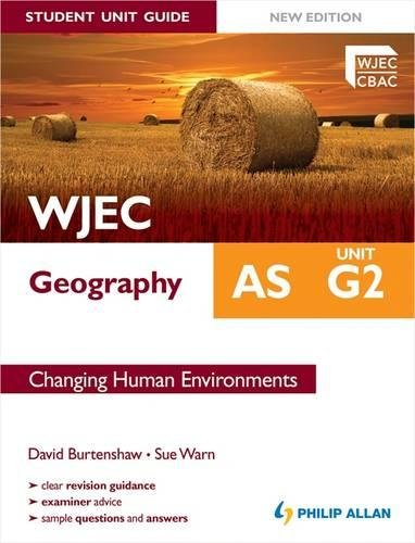 WJEC AS Geography Student Unit Guide New Edition: Unit G2 Changing Human Environments By David Burtenshaw