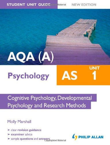 AQA(A) AS Psychology Student Unit Guide New Edition: Unit 1 Cognitive Psychology, Developmental Psychology and Research Methods by Molly Marshall