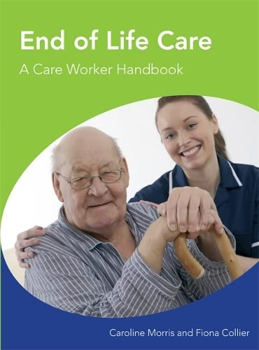 End of Life Care A Care Worker Handbook By Caroline Morris