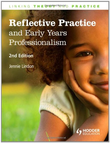 Reflective Practice And Early Years Professionalism 2nd