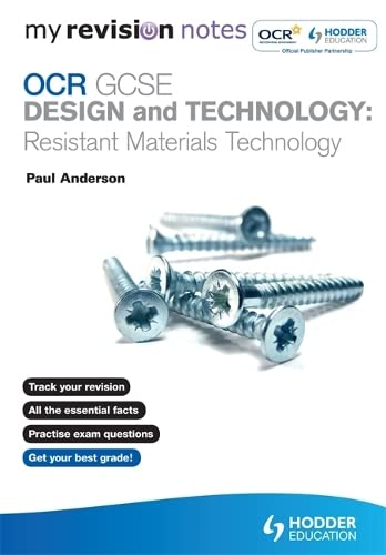 My Revision Notes: OCR GCSE Design and Technology: Resistant Materials Technology By Paul Anderson