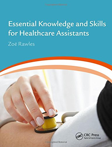 Essential Knowledge and Skills for Healthcare Assistants by Zoe Rawles