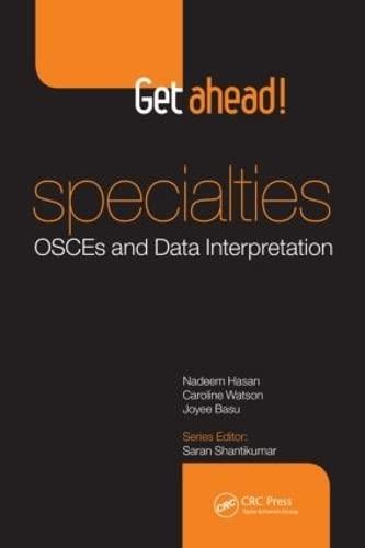 Get ahead! Specialties: OSCEs and Data Interpretation by Saran Shantikumar
