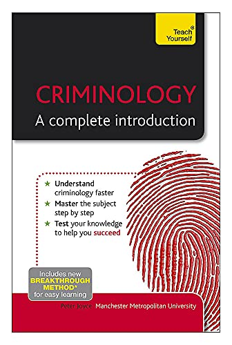 Criminology: A Complete Introduction: Teach Yourself (Teach Yourself: Reference) By Peter Joyce