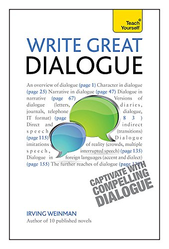 Write Great Dialogue: How to write convincing dialogue, conversation and dialect in your fiction (Teach Yourself: Writing) By Irving Weinman