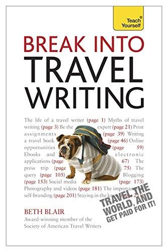 Break Into Travel Writing By Beth Blair