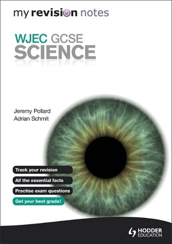 My Revision Notes: WJEC GCSE Science By Adrian Schmit