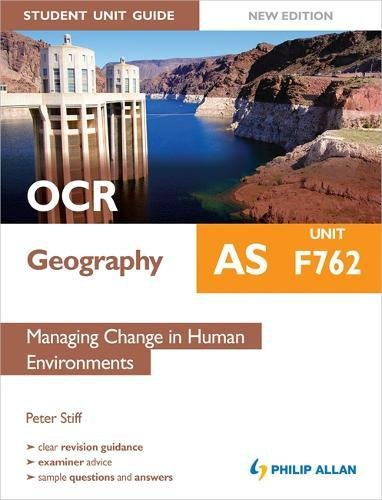 OCR AS Geography Student Unit Guide New Edition: Unit F762 Managing Change in Human Environments by Peter Stiff