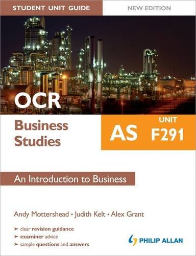 OCR AS Business Studies Student Unit Guide New Edition: Unit F291 An  Introduction to Business By Andy Mottershead