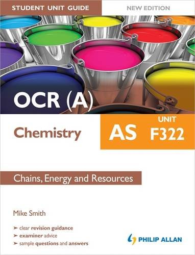 OCR(A) AS Chemistry Student Unit Guide: Unit F322 Chains, Energy and Resources: Unit F322  by Mike Smith