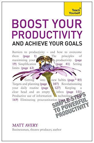 Boost Your Productivity and Achieve Your Goals: Teach Yourself By Matt Avery