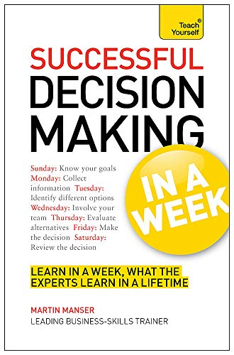 Decision Making In A Week By Martin Manser