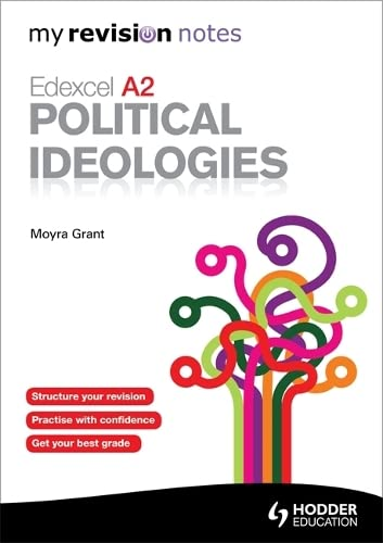 Edexcel A2 Political Ideologies (My Revision Notes) (MRN) By Moyra Grant
