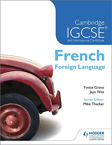 Cambridge IGCSE and International Certificate French Foreign Language By Mike Thacker