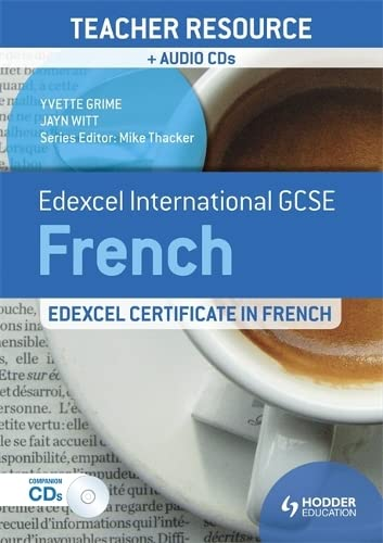 Edexcel International GCSE and Certificate French Teacher Resource and Audio-CDs By Yvette Grime