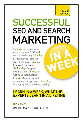 SEO And Search Marketing In A Week By Nick Smith
