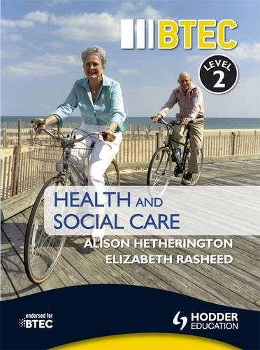 BTEC First Health and Social Care Level 2 Third Edition (Btec Health & Social Care) By Elizabeth Rasheed