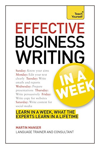 Effective Business Writing in a Week: Teach Yourself By Martin Manser