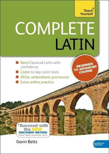 Complete Latin Beginner to Intermediate Book and Audio Course By Gavin Betts