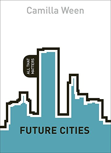 Future Cities: All That Matters By Camilla Ween