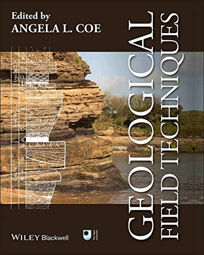Geological Field Techniques By Edited by Angela L. Coe