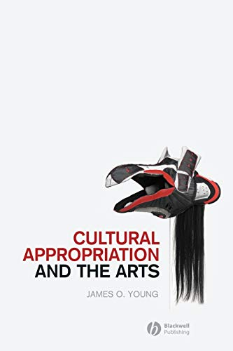 Cultural Appropriation and the Arts By James O. Young