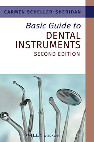 Basic Guide to Dental Instruments (Basic Guide Dentistry Series) By Carmen Scheller-Sheridan