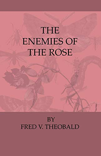 The Enemies Of The Rose By Fred. V. Theobald