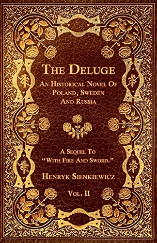 The Deluge - An Historical Novel Of Poland, Sweeden And Russia By Henryk Sienkiewicz