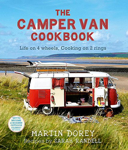 The Camper Van Cookbook: Life on 4 Wheels, Cooking on 2 Rings by Martin Dorey