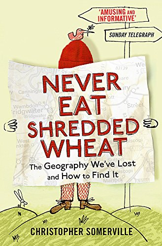 Never Eat Shredded Wheat By Christopher Somerville