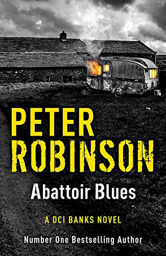 Abattoir Blues: DCI Banks 22 By Peter Robinson