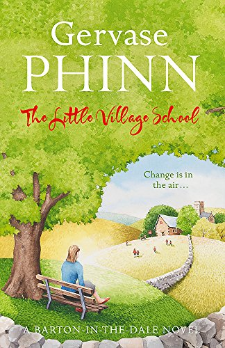 The Little Village School: A Little Village School Novel by Gervase Phinn
