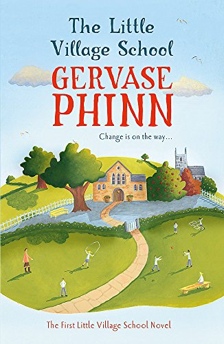 The Little Village School By Gervase Phinn