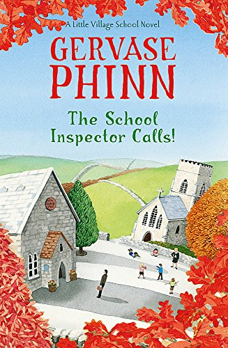 The School Inspector Calls: A Little Village School Novel by Gervase Phinn