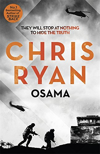 Osama: The First Casualty of War is the Truth, the Second is Your Soul by Chris Ryan
