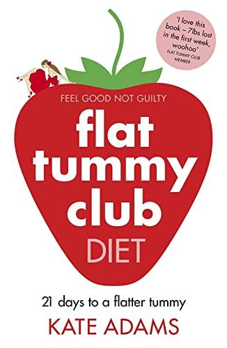 The Flat Tummy Club Diet By Kate Adams